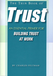 The Thin Book Of Trust<br/>An Essential Primer for Building Trust At Work